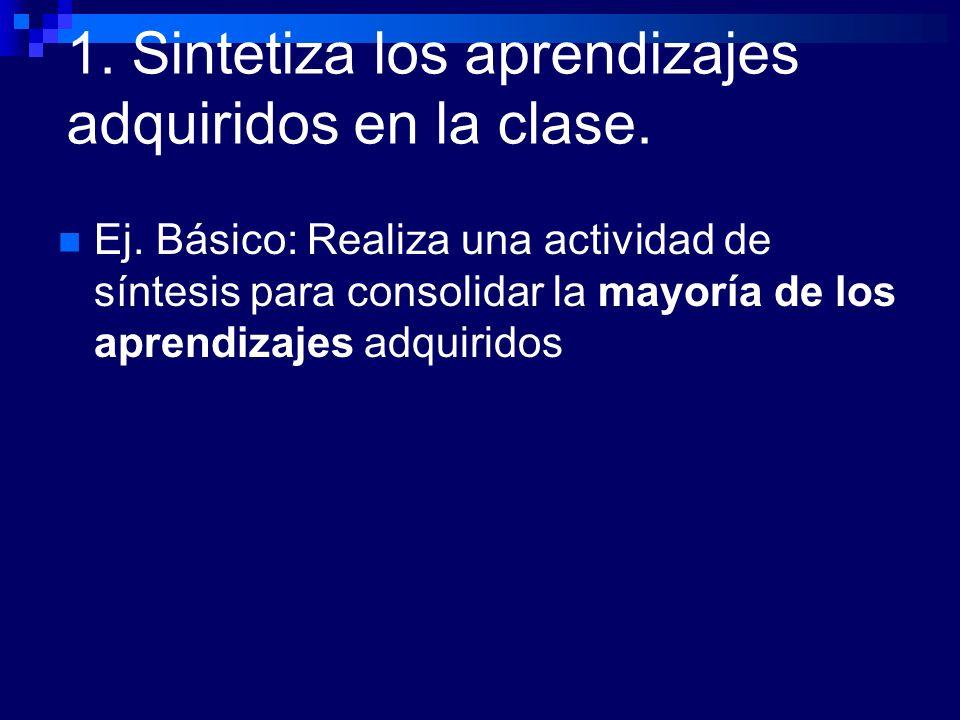 1. Sintetiza los aprendizajes adquiridos en la clase.