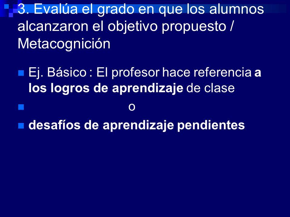 3. Evalúa el grado en que los alumnos alcanzaron el objetivo propuesto / Metacognición