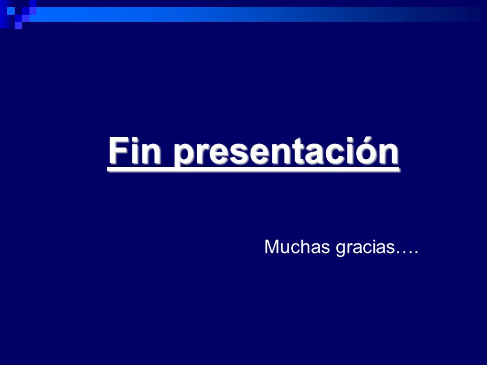 Fin presentación Muchas gracias….