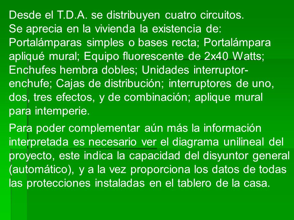 Desde el T.D.A. se distribuyen cuatro circuitos.