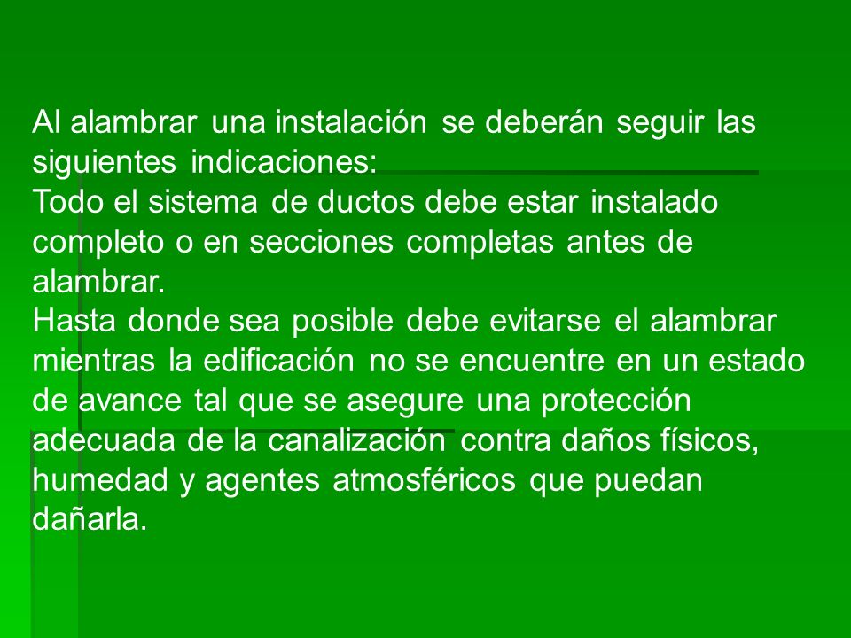 Al alambrar una instalación se deberán seguir las siguientes indicaciones: