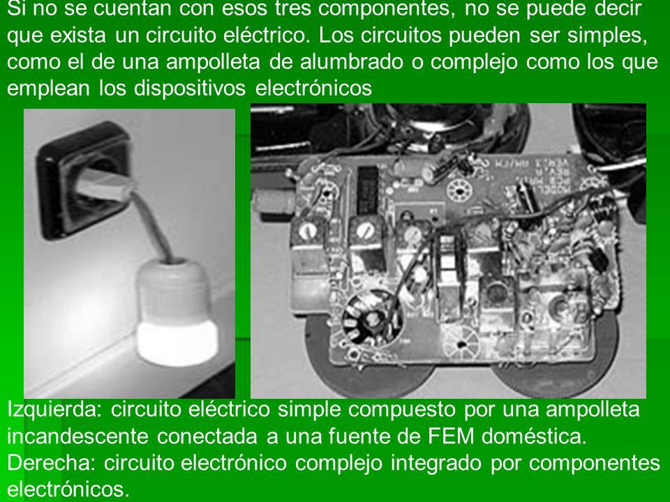 Si no se cuentan con esos tres componentes, no se puede decir que exista un circuito eléctrico. Los circuitos pueden ser simples, como el de una ampolleta de alumbrado o complejo como los que emplean los dispositivos electrónicos