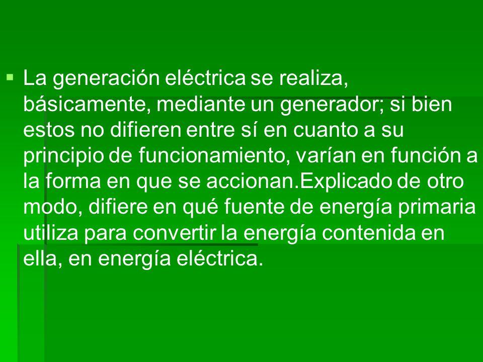 La generación eléctrica se realiza, básicamente, mediante un generador; si bien estos no difieren entre sí en cuanto a su principio de funcionamiento, varían en función a la forma en que se accionan.Explicado de otro modo, difiere en qué fuente de energía primaria utiliza para convertir la energía contenida en ella, en energía eléctrica.