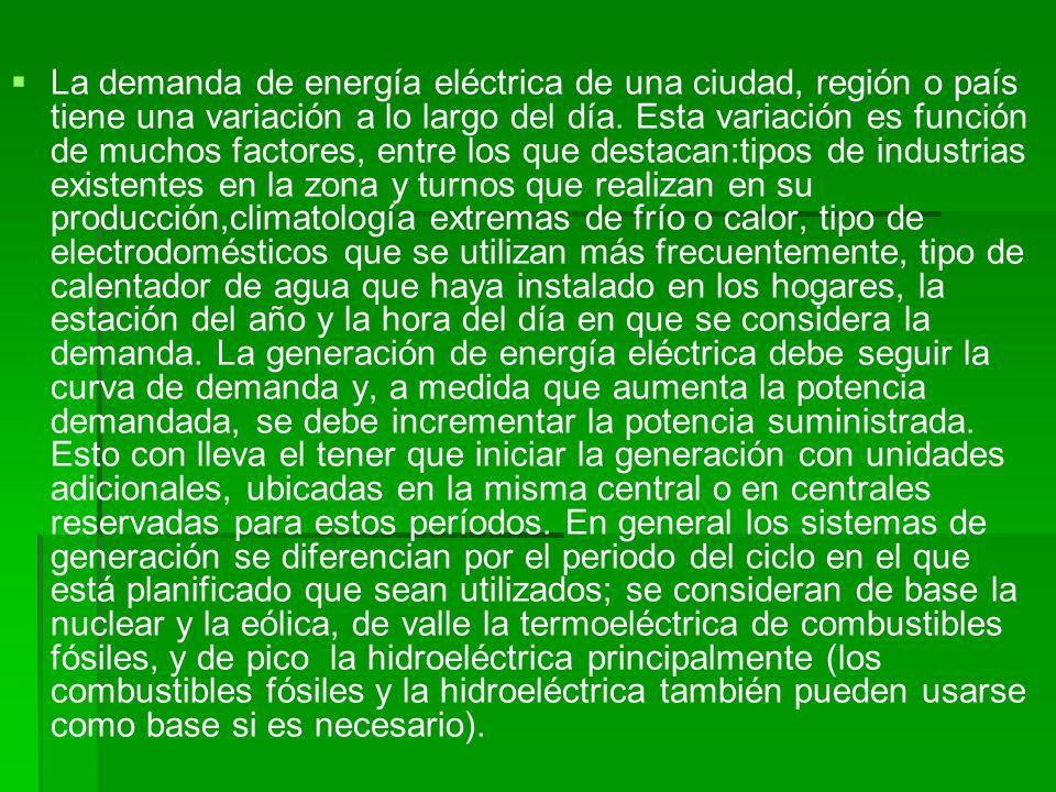 La demanda de energía eléctrica de una ciudad, región o país tiene una variación a lo largo del día.