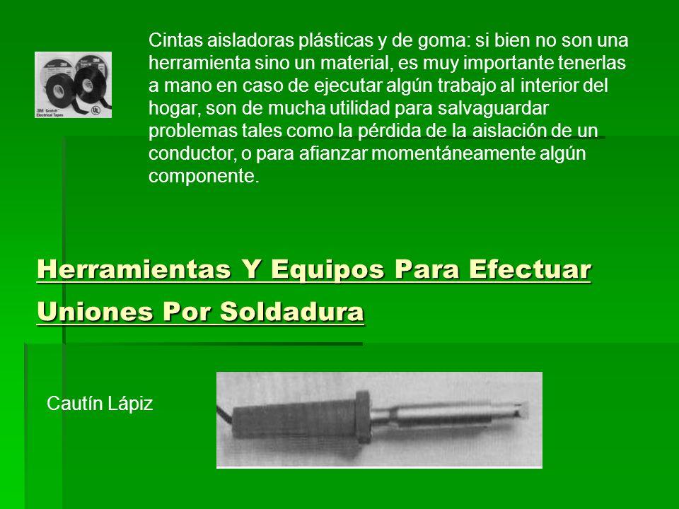 Herramientas Y Equipos Para Efectuar Uniones Por Soldadura