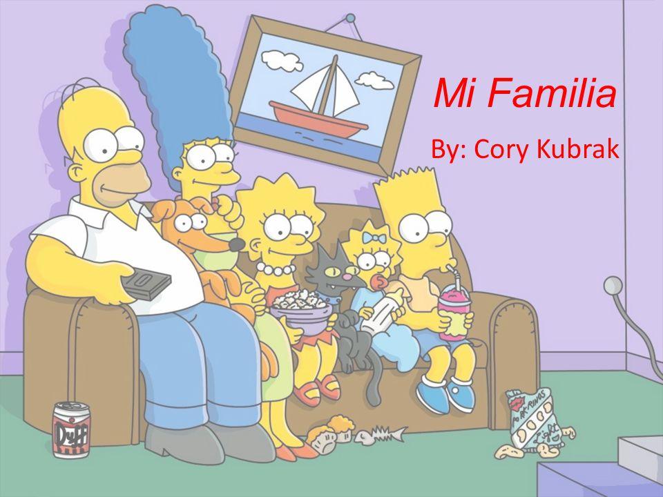 Mi Familia By: Cory Kubrak