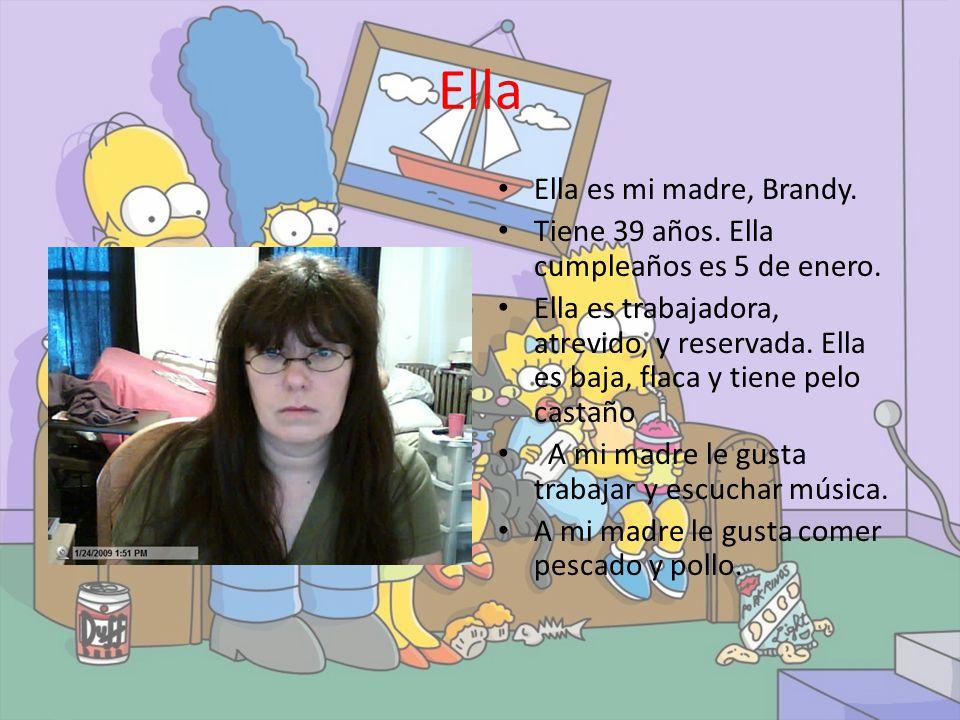 Ella Ella es mi madre, Brandy.
