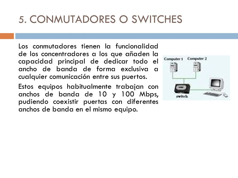 5. CONMUTADORES O SWITCHES