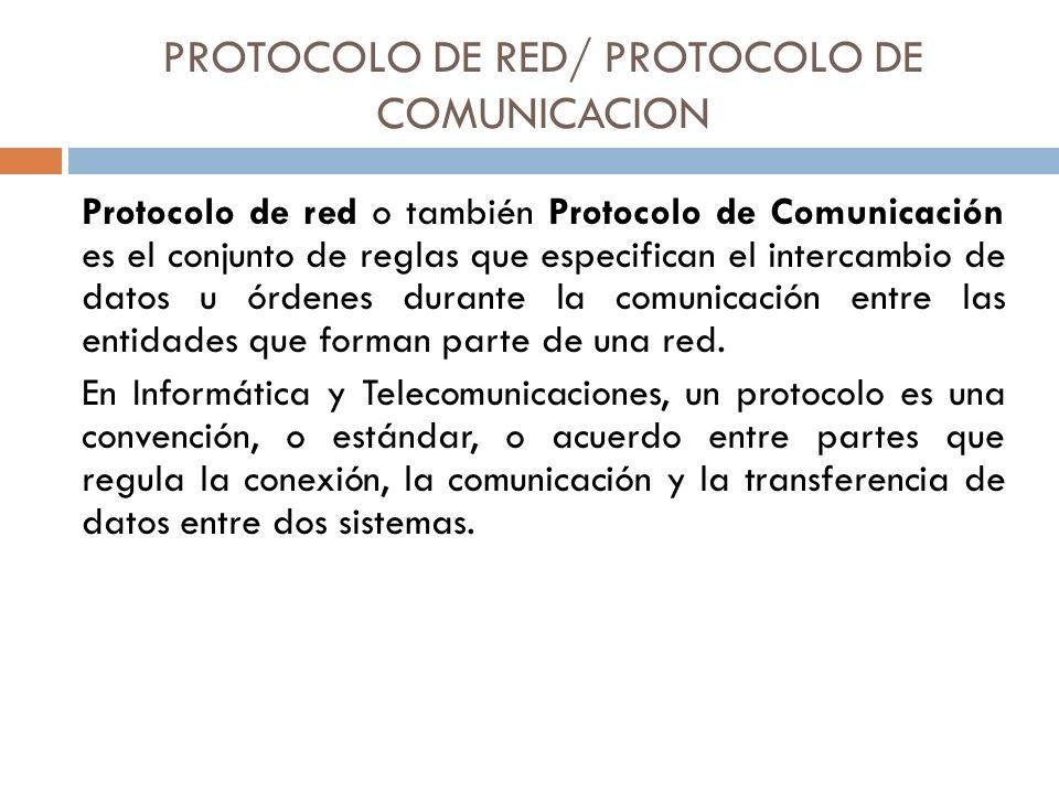 PROTOCOLO DE RED/ PROTOCOLO DE COMUNICACION