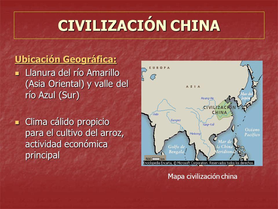 CIVILIZACIÓN CHINA Ubicación Geográfica:
