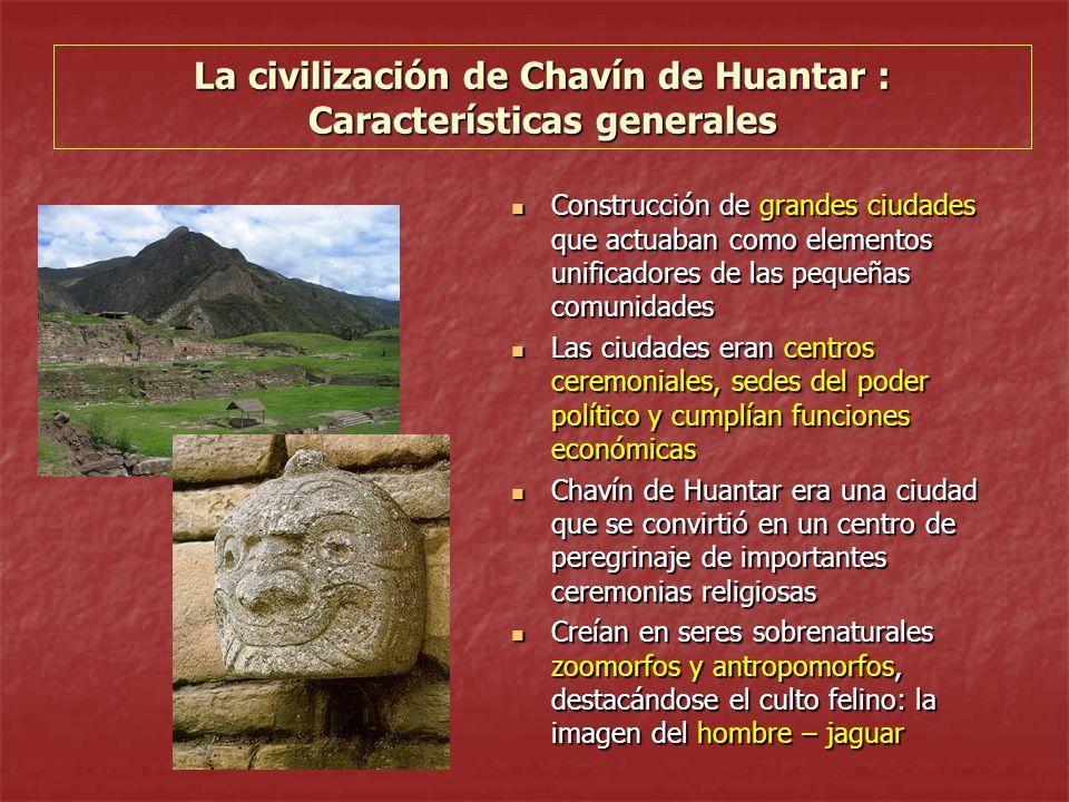 La civilización de Chavín de Huantar : Características generales