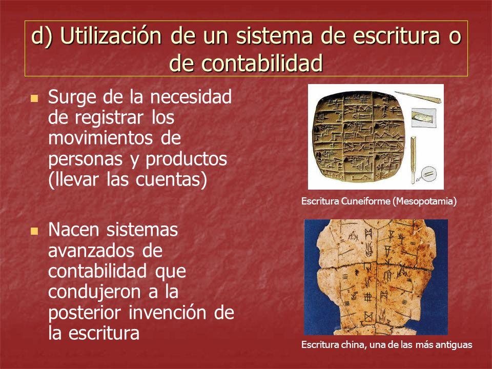 d) Utilización de un sistema de escritura o de contabilidad