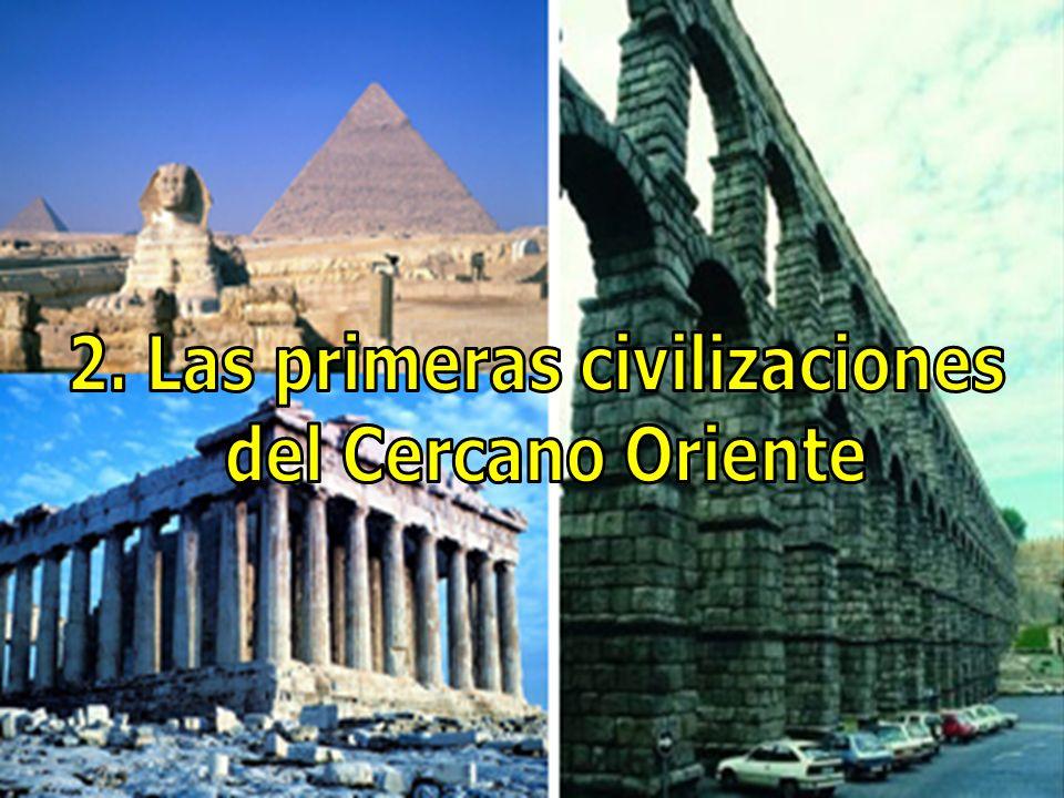 2. Las primeras civilizaciones