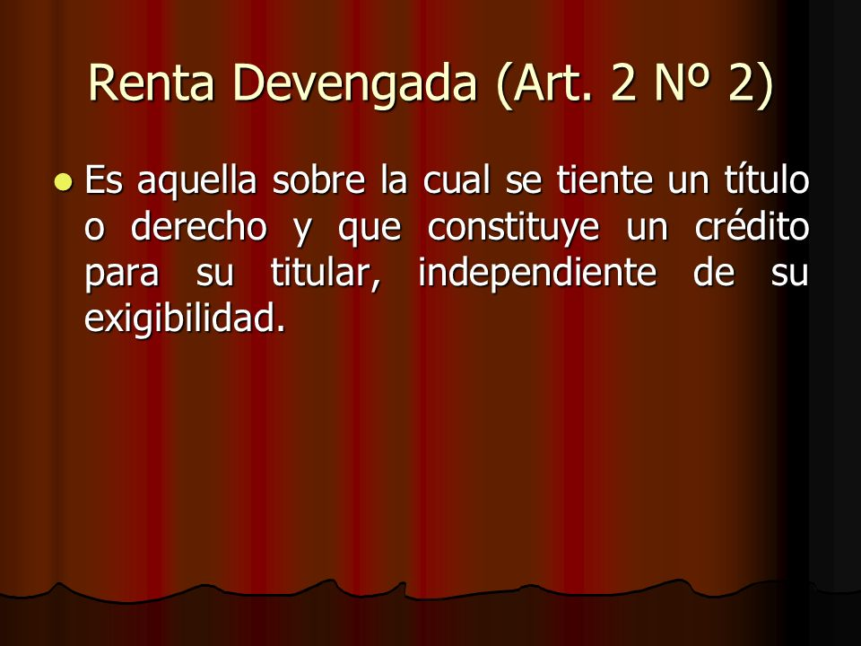 Renta Devengada (Art. 2 Nº 2)