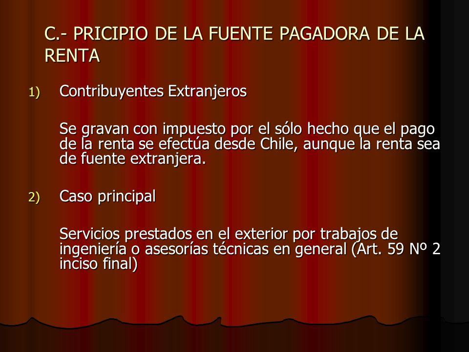 C.- PRICIPIO DE LA FUENTE PAGADORA DE LA RENTA