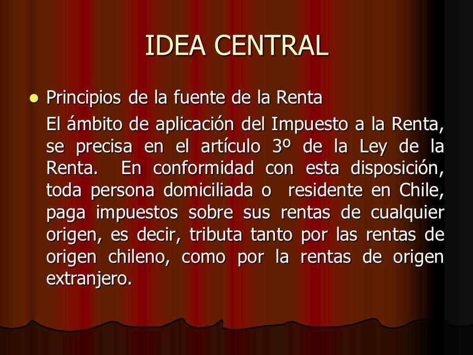 IDEA CENTRAL Principios de la fuente de la Renta