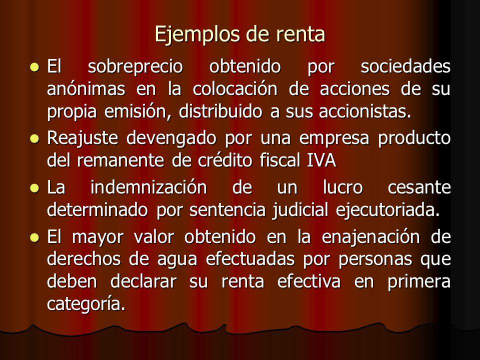 Ejemplos de renta El sobreprecio obtenido por sociedades anónimas en la colocación de acciones de su propia emisión, distribuido a sus accionistas.