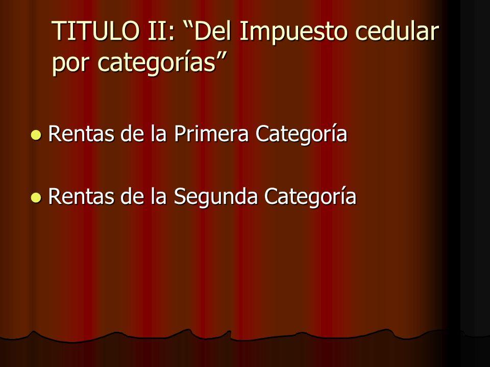 TITULO II: Del Impuesto cedular por categorías