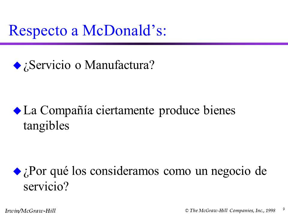 Respecto a McDonald's: