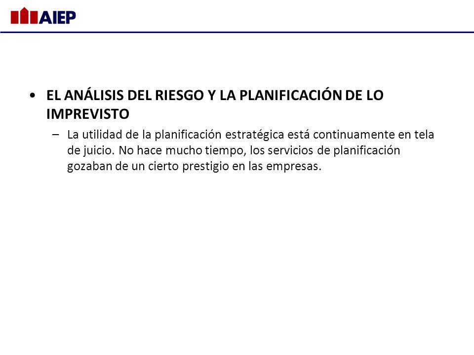 EL ANÁLISIS DEL RIESGO Y LA PLANIFICACIÓN DE LO IMPREVISTO