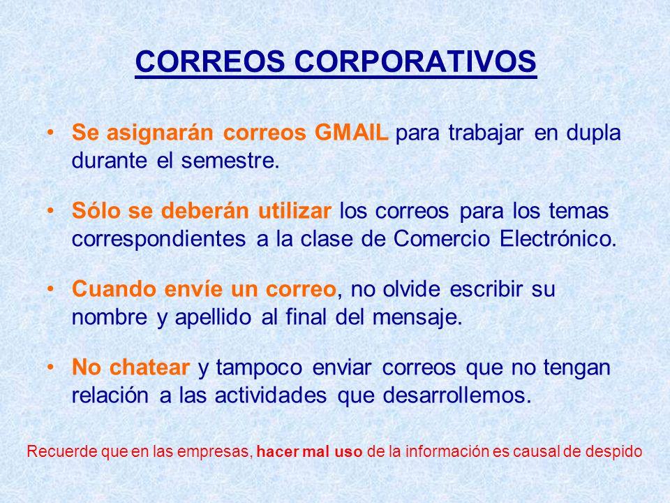 CORREOS CORPORATIVOS Se asignarán correos GMAIL para trabajar en dupla durante el semestre.