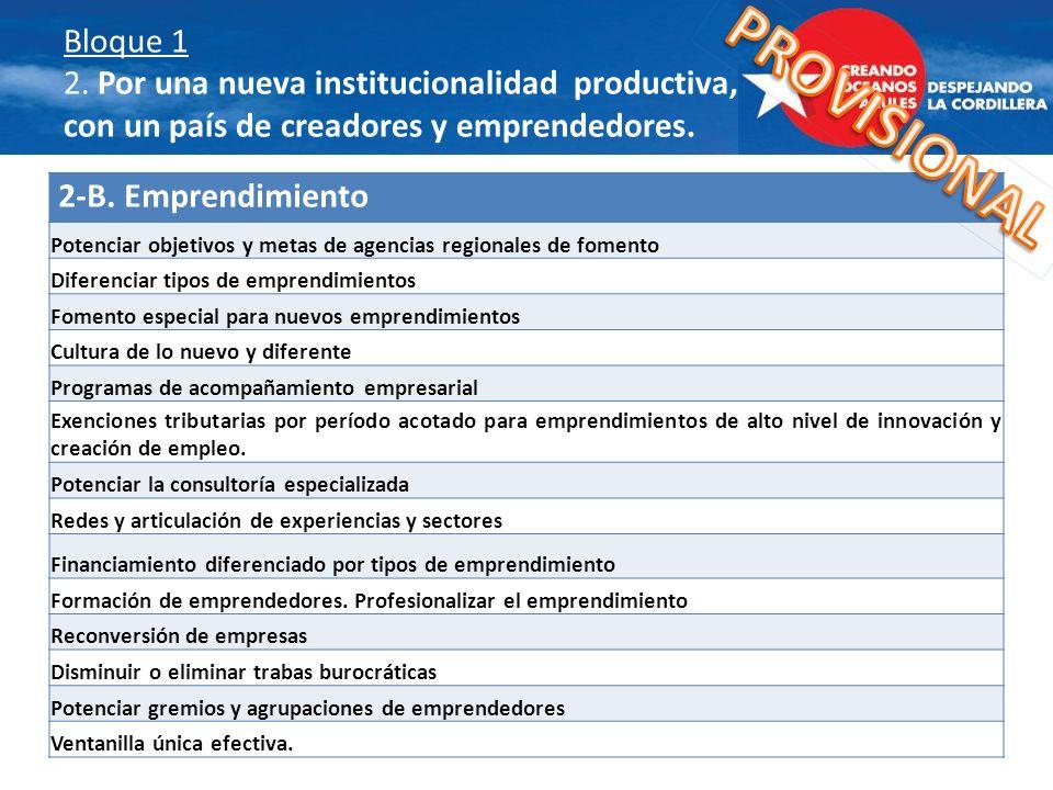 Bloque 1 2. Por una nueva institucionalidad productiva, con un país de creadores y emprendedores.