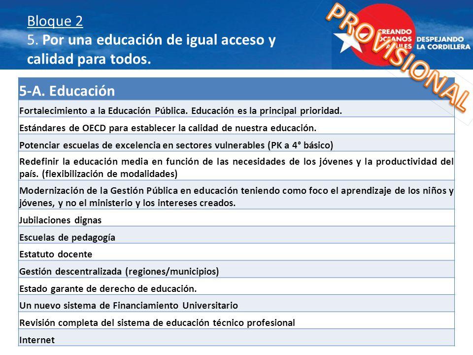 Bloque 2 5. Por una educación de igual acceso y calidad para todos.