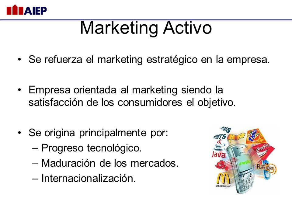 Marketing Activo Se refuerza el marketing estratégico en la empresa.