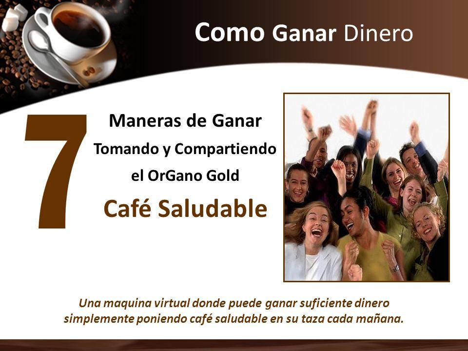 Como Ganar Dinero Café Saludable Maneras de Ganar