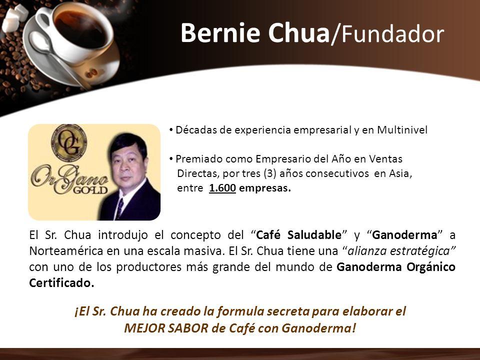 Bernie Chua/Fundador Décadas de experiencia empresarial y en Multinivel. Premiado como Empresario del Año en Ventas.