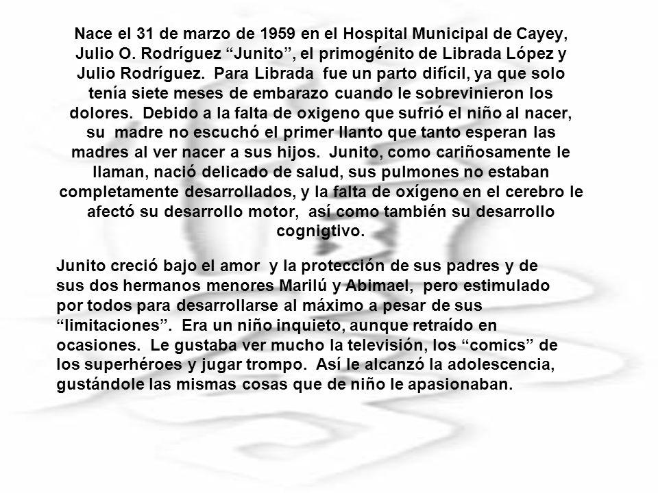 Nace el 31 de marzo de 1959 en el Hospital Municipal de Cayey, Julio O