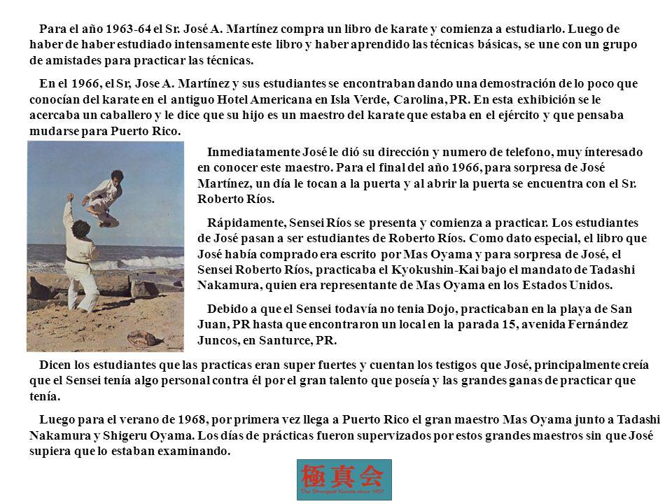 Para el año 1963-64 el Sr. José A. Martínez compra un libro de karate y comienza a estudiarlo. Luego de haber de haber estudiado intensamente este libro y haber aprendido las técnicas básicas, se une con un grupo de amistades para practicar las técnicas.