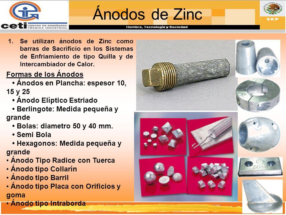 Ánodos de Zinc Se utilizan ánodos de Zinc como barras de Sacrificio en los Sistemas de Enfriamiento de tipo Quilla y de Intercambiador de Calor.