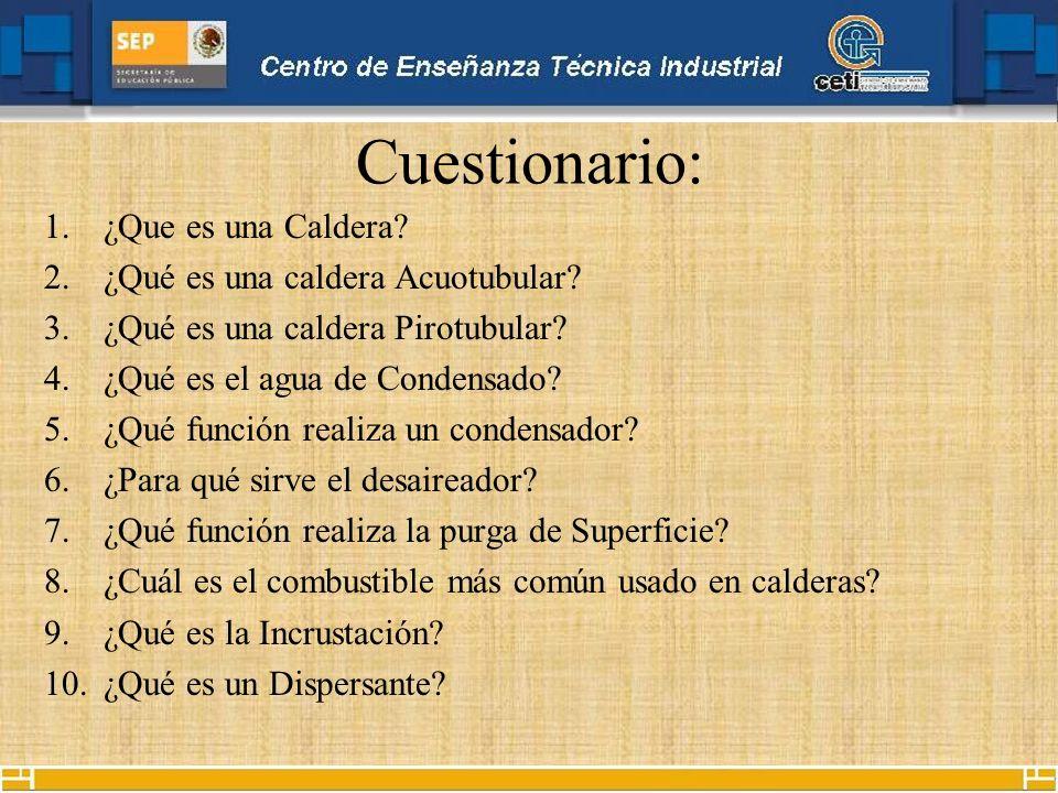 Cuestionario: ¿Que es una Caldera ¿Qué es una caldera Acuotubular