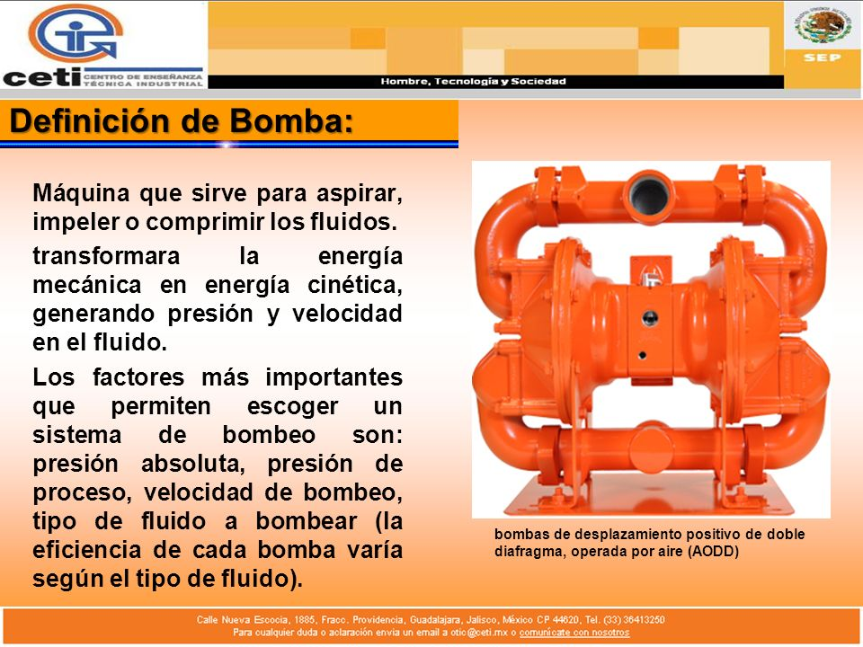 Definición de Bomba:Máquina que sirve para aspirar, impeler o comprimir los fluidos.