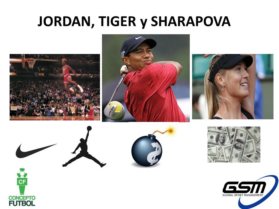 JORDAN, TIGER y SHARAPOVA