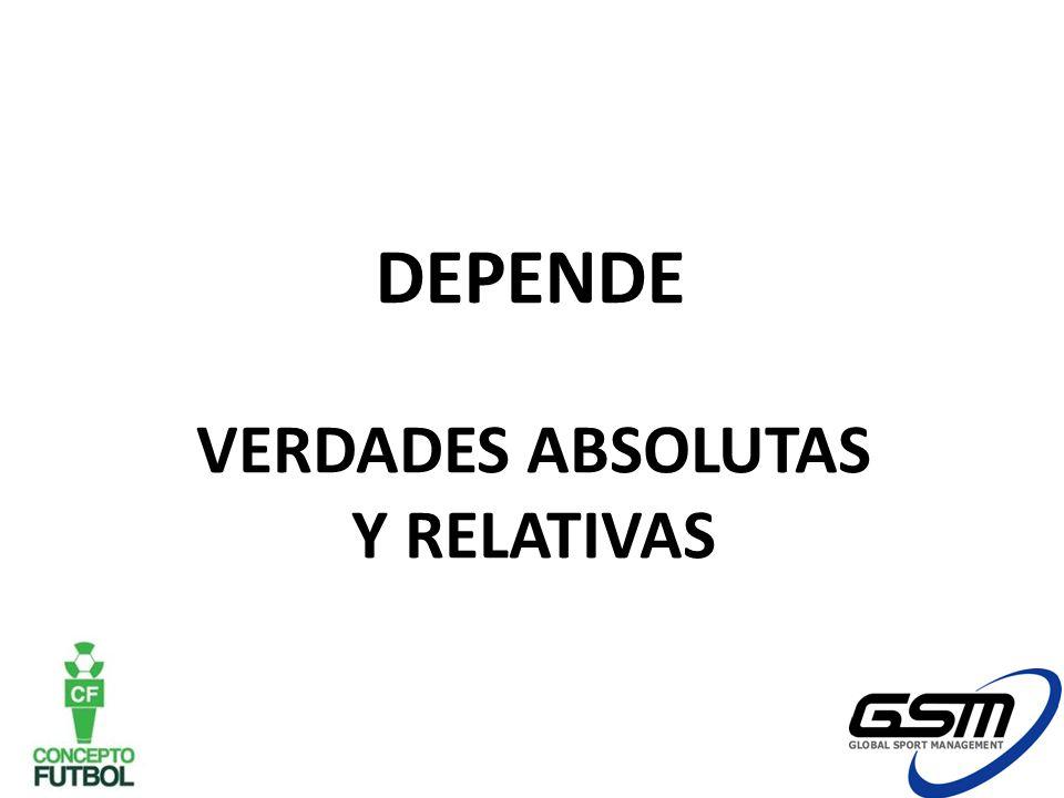 DEPENDE VERDADES ABSOLUTAS Y RELATIVAS