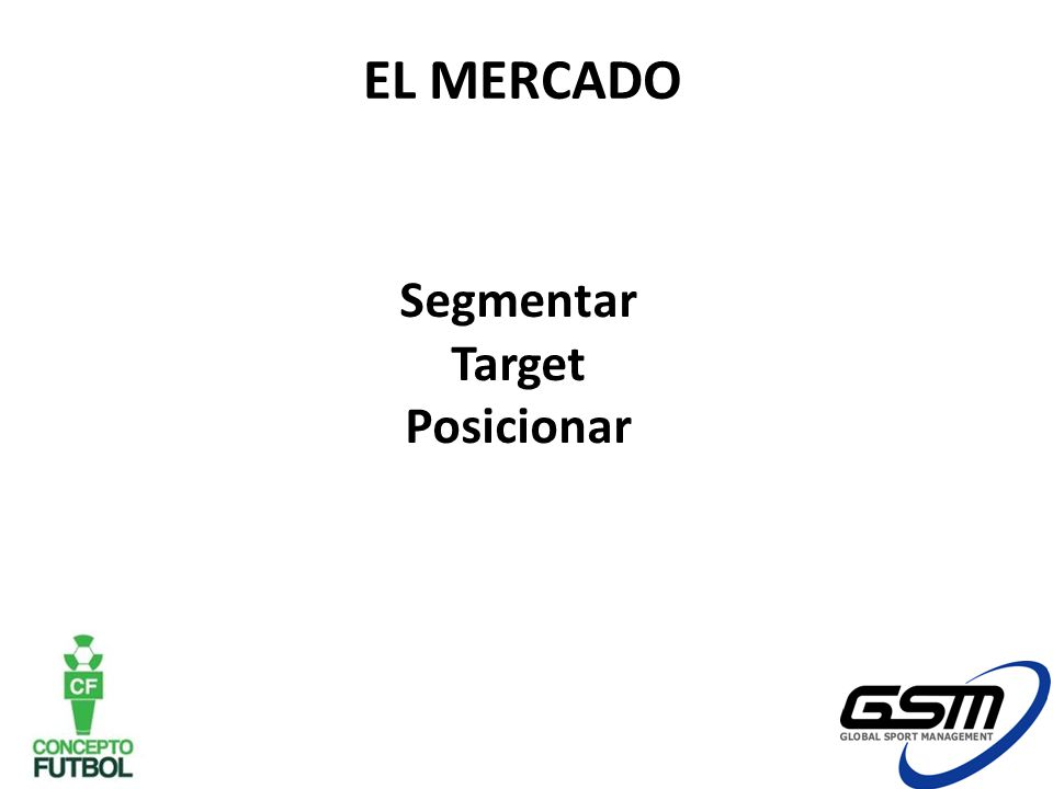 EL MERCADO Segmentar Target Posicionar