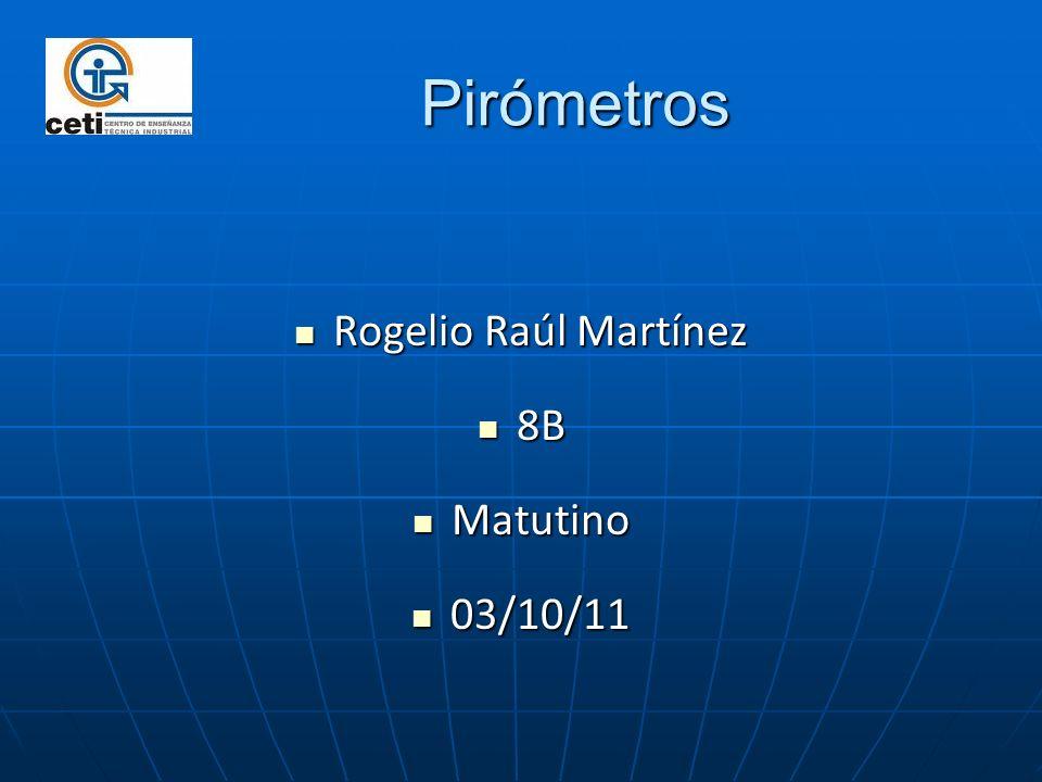 Pirómetros Rogelio Raúl Martínez 8B Matutino 03/10/11
