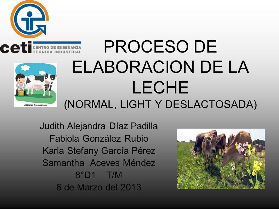PROCESO DE ELABORACION DE LA LECHE (NORMAL, LIGHT Y DESLACTOSADA)
