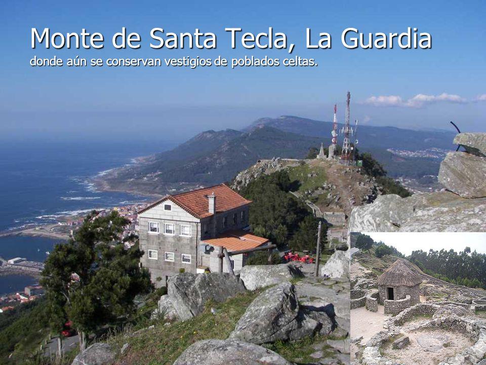 Monte de Santa Tecla, La Guardia donde aún se conservan vestigios de poblados celtas.