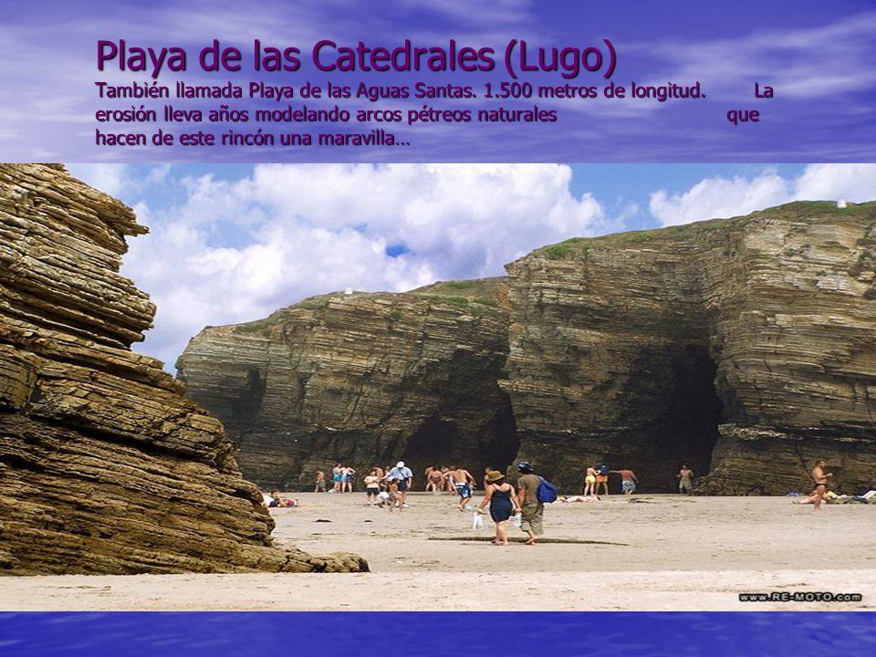 Playa de las Catedrales (Lugo) También llamada Playa de las Aguas Santas.