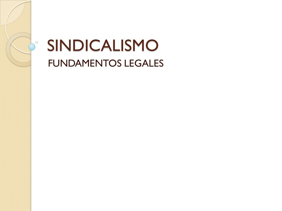 SINDICALISMO FUNDAMENTOS LEGALES
