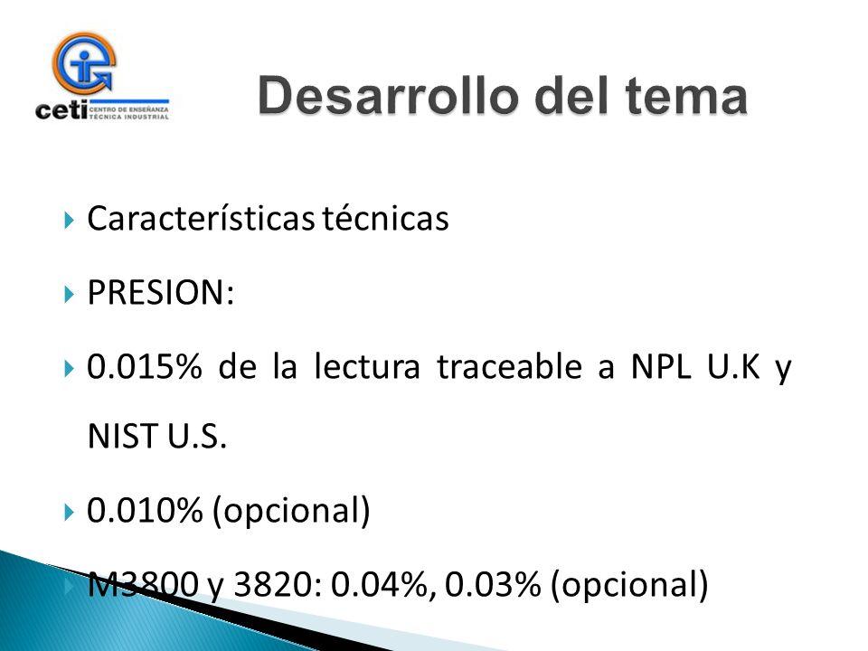 Desarrollo del tema Características técnicas PRESION: