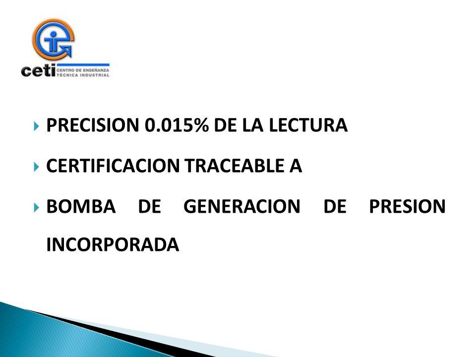 PRECISION 0.015% DE LA LECTURA