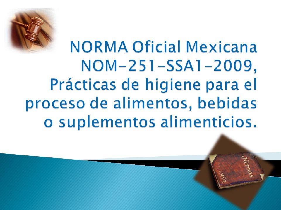 NORMA Oficial Mexicana NOM-251-SSA1-2009, Prácticas de higiene para el proceso de alimentos, bebidas o suplementos alimenticios.