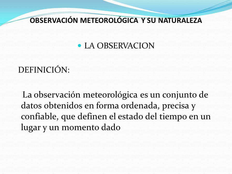 OBSERVACIÓN METEOROLÓGICA Y SU NATURALEZA