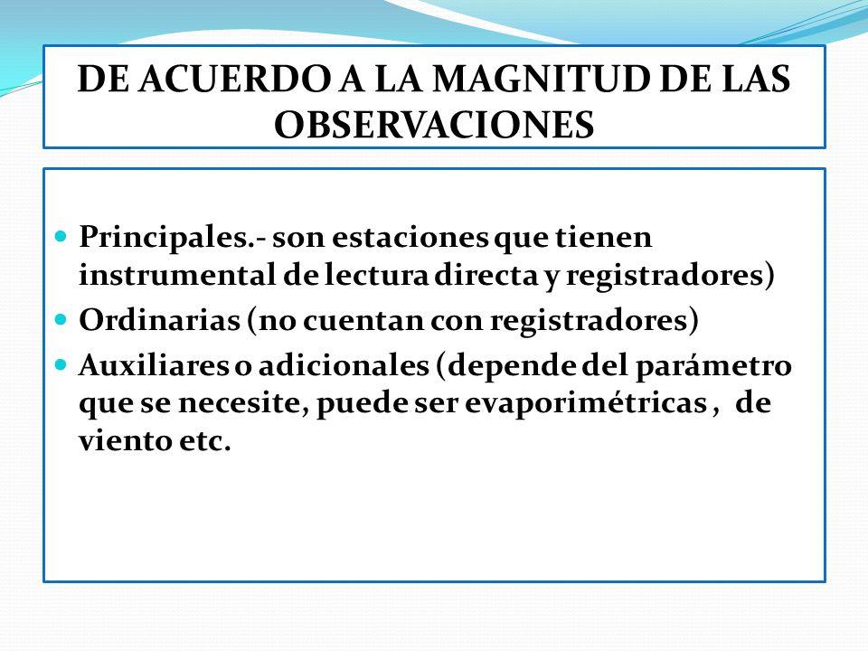 DE ACUERDO A LA MAGNITUD DE LAS OBSERVACIONES