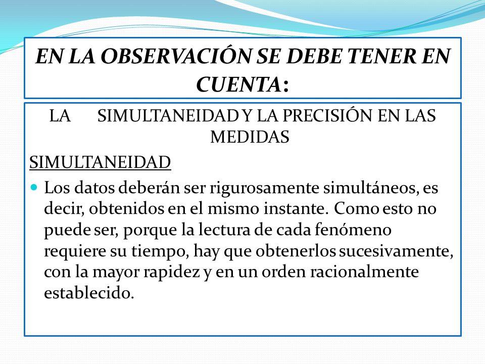 EN LA OBSERVACIÓN SE DEBE TENER EN CUENTA: