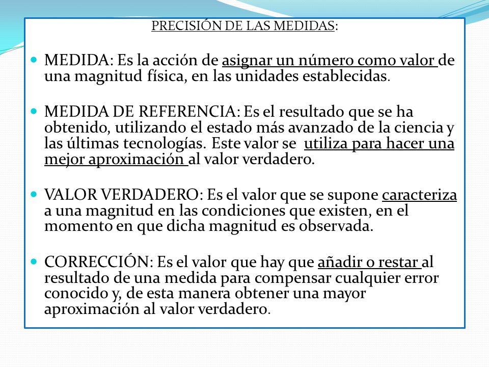 PRECISIÓN DE LAS MEDIDAS: